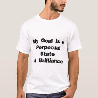 Mijn Doel is een Eeuwige Staat van Schittering T Shirt
