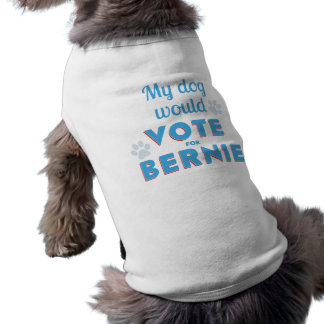 Mijn Hond zou voor Bernie Pup Tee stemmen Mouwloos Hondenshirt