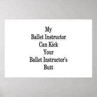 Mijn Instructeur van het Ballet kan Uw Ballet Poster
