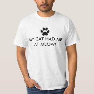 Mijn Kat had me bij Miauw met de Druk van de Poot T Shirt