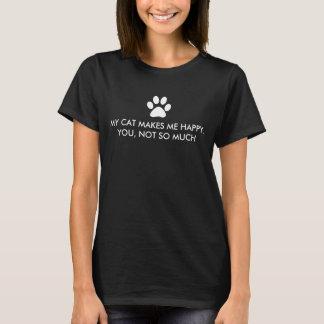 Mijn Kat maakt me Gelukkig Spreuk T Shirt
