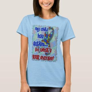 Mijn Kind heeft Autisme… wat Uw Verontschuldiging T Shirt