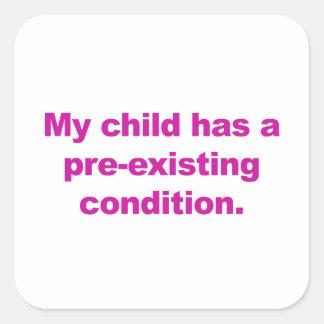 Mijn kind heeft een reeds bestaande voorwaarde vierkante sticker