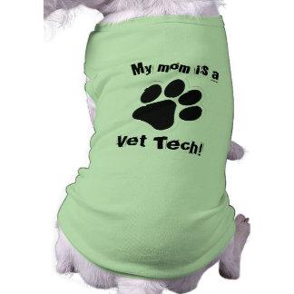 Mijn mamma is een Technologie van de Dierenarts! Mouwloos Hondenshirt