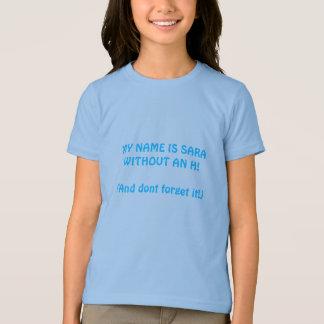 MIJN NAAM IS SARA ZONDER H! (En vergeet het niet!) T Shirt