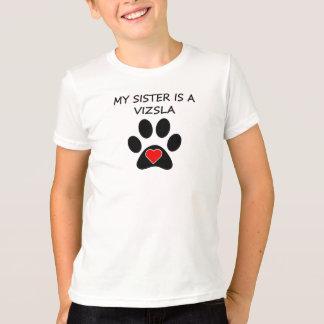Mijn Zuster is een Vizsla T Shirt