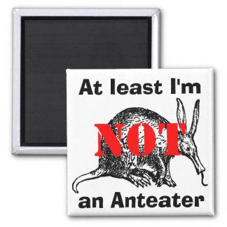 Minstens ben ik Geen Miereneter! Vierkante Magneet
