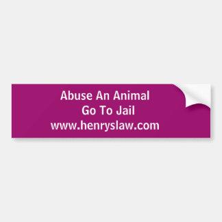 Misbruik een Dier   gaan www.henryslaw.com Bumpersticker