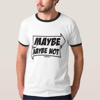 Misschien, misschien niet t shirt