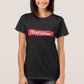 Mistlehoe T Shirt