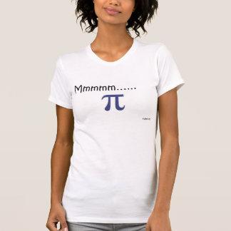 Mmmm ..... pi! t shirt