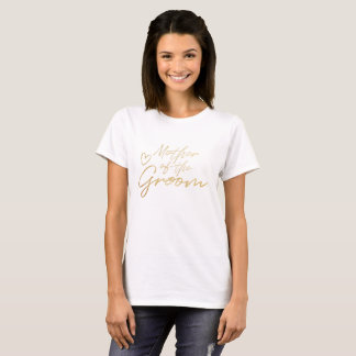 Moeder van de Bruidegom - de Gouden t-shirt van de