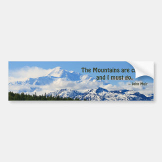 Mtns roept/Denali - J Muir Bumpersticker