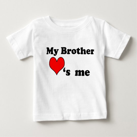My Brother loves me Baby T Shirts