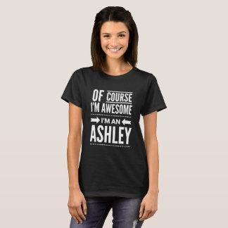 Natuurlijk ben ik geweldige ik ben een Ashley T Shirt