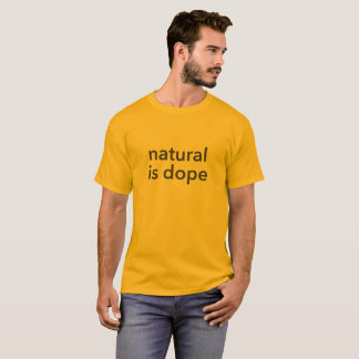 Natuurlijk is het verdovende middel t shirt