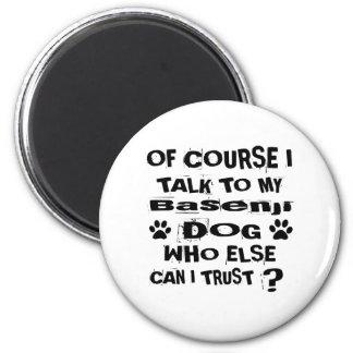 Natuurlijk spreek ik aan Mijn Design van de Hond Magneet