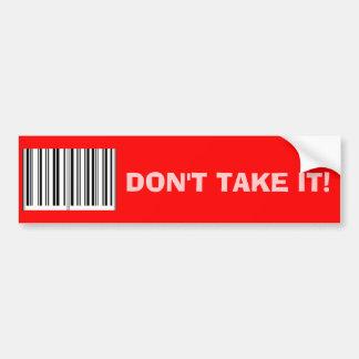 """""""Neem het niet!"""" De Sticker van de bumper Bumpersticker"""