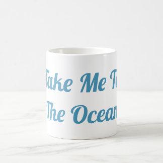 Neem me aan de OceaanMok Koffiemok