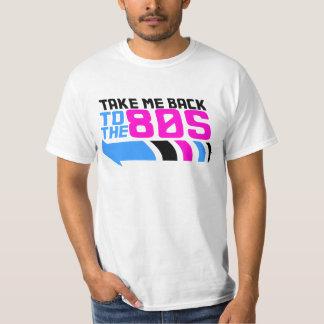 Neem me terug naar de jaren '80 t shirt