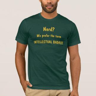 Nerd? , Verkiezen wij de termijn, INTELLECTUELE T Shirt
