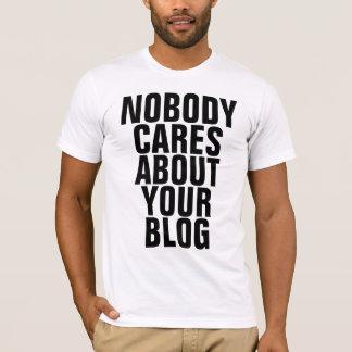 Niemand geeft om Uw Blog T Shirt