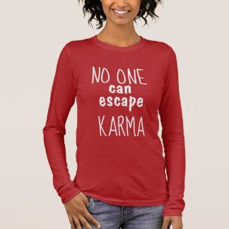 NIEMAND kan aan Krachtig Bericht ontsnappen KARMA T Shirts
