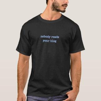 niemand leest uw blog t shirt