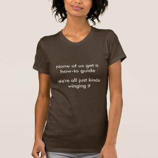 Niemand van ons wordt hoe te te leiden, t shirt