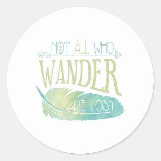 Niet Al wandelt Who wordt verloren Ronde Sticker