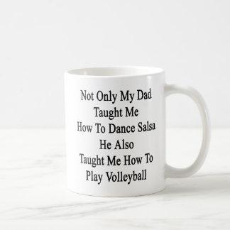 Niet alleen onderwees Mijn Papa me hoe te te Koffiemok