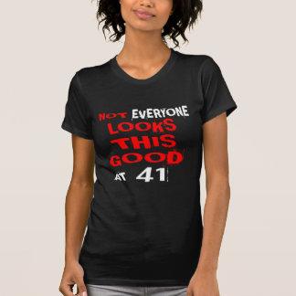Niet bekijkt Elk één Dit Goed 41 Verjaardag Desig T Shirt