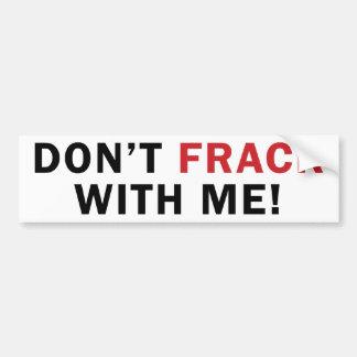niet FRACK met me! - (De witte) Sticker van de bum