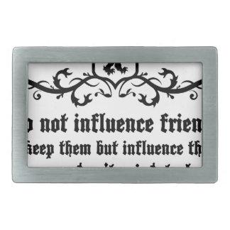 niet het citaat van Vrienden Influece Gespen
