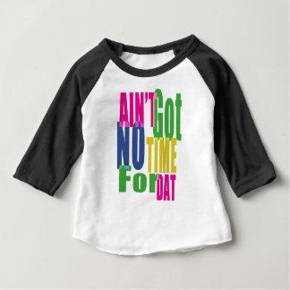 Niet is geworden Geen Tijd voor Dat - Baby 3/4 Baby T Shirts