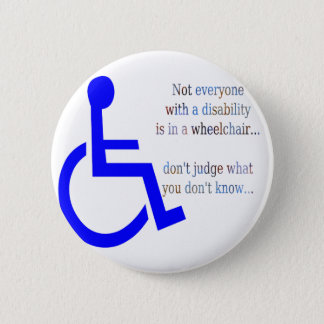 Niet is iedereen met een Handicap in een Rolstoel Ronde Button 5,7 Cm