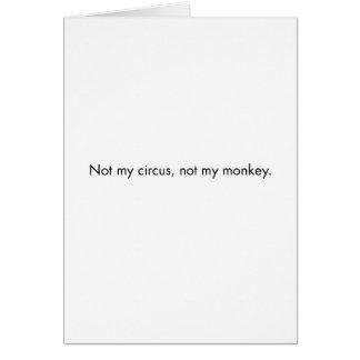 Niet mijn circus. Niet mijn aap Kaart