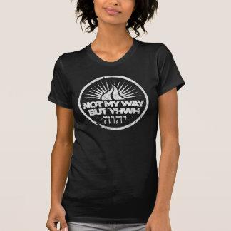 Niet mijn manier maar YHWH T Shirt