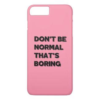 Niet Normaal ben dat Grappig Citaat IPhone C iPhone 8/7 Plus Hoesje