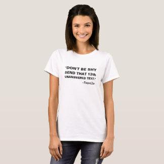 Niet schuw ben verzenden dat 12de onbeantwoorde t shirt