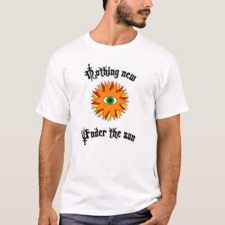 Niets Nieuw onder de Zon T Shirt