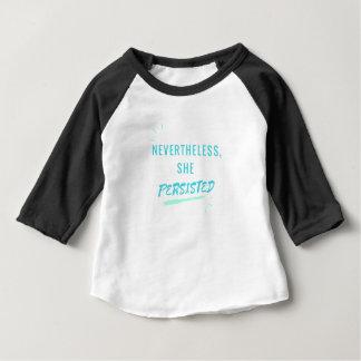 Niettemin, duurde zij voort baby t shirts
