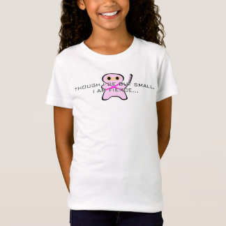 Niettemin I is maar klein, ben ik Woeste… meisjes T Shirt