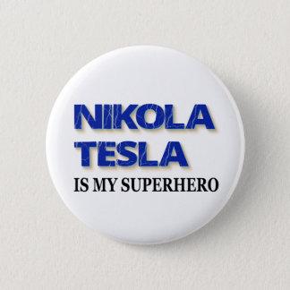 Nikola Tesla is Mijn Superhero Ronde Button 5,7 Cm