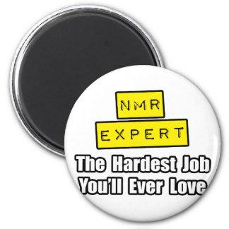 NMR Deskundige… hardst Baan die u ooit van zult ho Koelkast Magneetje