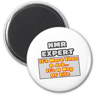 NMR Deskundige… Meer dan Baan, Manier van het Leve Magneten