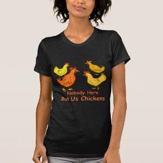 NobodyHere maar ons Kippen T Shirt