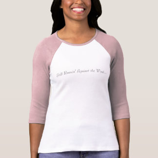 Nog Runnin tegen de Wind… T Shirt