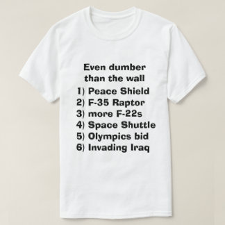 Nog stommer dan de muur… t shirt