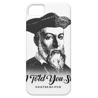 Nostradamus: Ik vertelde zo u Barely There iPhone 5 Hoesje